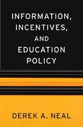 Information, Incentives, and Education Policy | Derek A Neal |