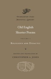 Old English Shorter Poems, Volume I - Religious and Didactic