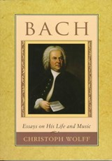 Bach - Essays on his Life & Music (Paper) | Christopher Wolff |