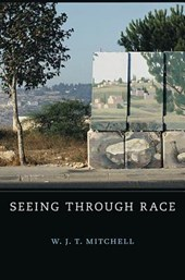 Seeing through Race | W. J. T. Mitchell |