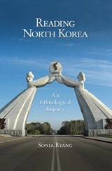 Reading North Korea - An Ethnological Inquiry | Sonia Ryang |