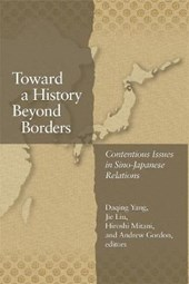 Toward a History Beyond Borders - Contentious Issues in Sino-Japanese Relations