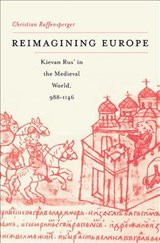 Reimagining Europe - Kievan Rus' in the Medieval World | Christian Raffensperger |