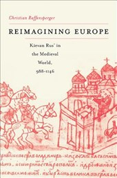 Reimagining Europe - Kievan Rus' in the Medieval World