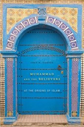Muhammad and the Believers - At the Origins of Islam