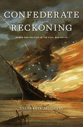 Confederate Reckoning - Power and Politics in the Civil War South | Stephanie McCurry |