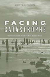 Facing Catastrophe - Environmental Action for a Post-Katrina World