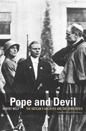 Pope and Devil - The Vatican`s Archives and the Third Reich