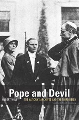 Pope and Devil - The Vatican`s Archives and the Third Reich | Hubert Wolf |