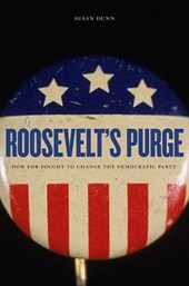 Roosevelt`s Purge - How FDR Fought to Change the Democratic Party
