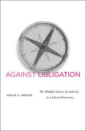 Against Obligation - The Multiple Sources of Authority in a Liberal Democracy