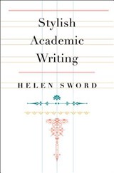 Stylish Academic Writing | Helen Sword |