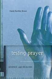 Testing Prayer - Science and Healing
