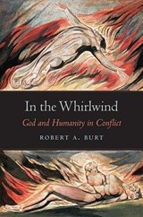 In the Whirlwind - God and Humanity in Conflict | Robert A. Burt |