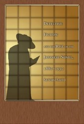 Detective Fiction and the Rise of the Japanese Novel, 1880-1930