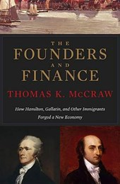 The Founders and Finance - How Hamilton, Gallatin,  and other Immigrants Forged a New Economy