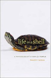 Life in a Shell - A Physiologist's View of a Turtle | Donald C. Jackson |