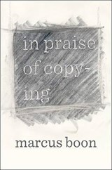 In Praise of Copying | Marcus Boon |