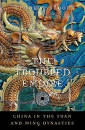The Troubled Empire - China in the Yuan and Ming Dynasties