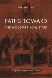 Paths toward the Modern Fiscal State - England, Japan, and China
