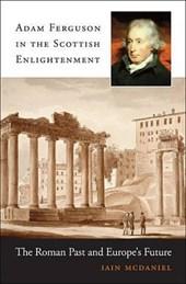 Adam Ferguson in the Scottish Enlightenment