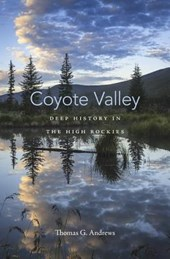 Coyote Valley - Deep History in the High Rockies