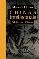 China`s Intellectuals - Advise and Dissent | Merle Goldman |