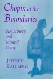 Chopin at the Boundaries - Sex, History & Musical Genre (Paper)