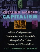 Creating Modern Capitalism - How Entrepeneurs, Companies & Countries Triumphed in Three Industrial Revolution (Paper) | Thomas Mccraw |