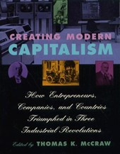 Creating Modern Capitalism - How Entrepeneurs, Companies & Countries Triumphed in Three Industrial Revolution (Paper)