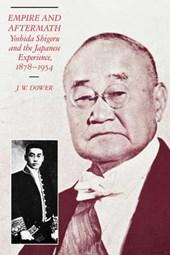 Empire & Aftermath - Yoshida Shigeru & the Japanese Experience, 1878-1954