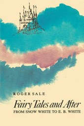 Fairy Tales & After - From Snow White to E B White  (Paper)