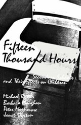 Fifteen Thousand Hours - Secondary Schools & Their  Effects on Children (Paper) | M Rutter |
