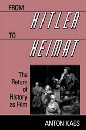 From Hitler to Heimat - The Return of History as Film (Paper) | Anton Kaes |