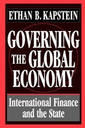 Governing the Global Economy - International Finance & the State (Paper) | Ethan B Kapstein |