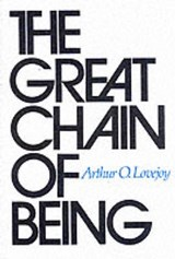 Great Chain of Being | Arthur O Lovejoy |