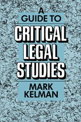 A Guide to Critical Legal Studies (Paper) (OISC) | M Kelman |