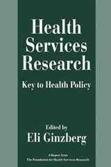 Health Services Research - Key to Health Policy (Paper) | Eli Ginzberg |
