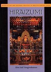 Hiraizumi - Buddhist Art & Regional Politicas in Twelfth-Century Japan