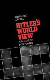 Hitler`s World View - A Blueprint for Power