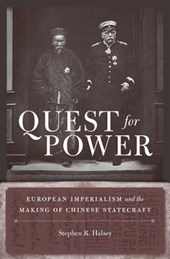 Quest for Power - European Imperialism and the Making of Chinese Statecraft