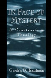 In Face of Mystery - A Constructive Theology (Paper)