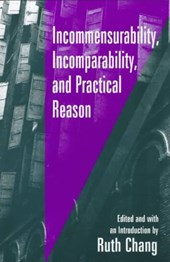 Incommensurability, Incomparability and Practical Reason | Ruth Chang |