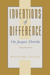 Inventions of Difference - On Jacques Derrida (Paper) | Rodolphe Gasche |