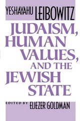 Judaism, Human Values & the Jewish State | Yeshayahu Leibowitz & Eliezer Goldman |