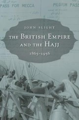 British Empire and the Hajj | John Slight |