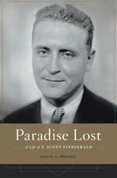 Paradise lost : a life of f. scott fitzgerald