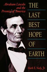 The Last Best Hope of Earth - Abraham Lincoln & the Promise of America (Paper) | Mark E. Neely |