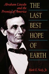 The Last Best Hope of Earth - Abraham Lincoln & the Promise of America (Paper)