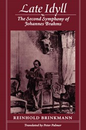 Late Idyll - The Second Symphony of Johannes Brahms (Paper) | Reinhold Brinkman |